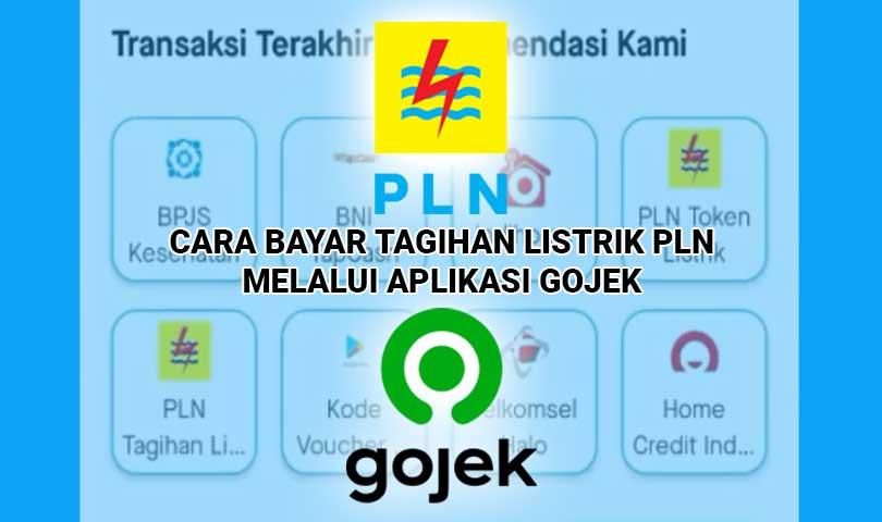 Cara Bayar Tagihan PLN Lewat Aplikasi Gojek Menggunakan GoPayLater